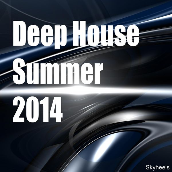 Deep house summer 2014 various artists t l charger et for Deep house bands