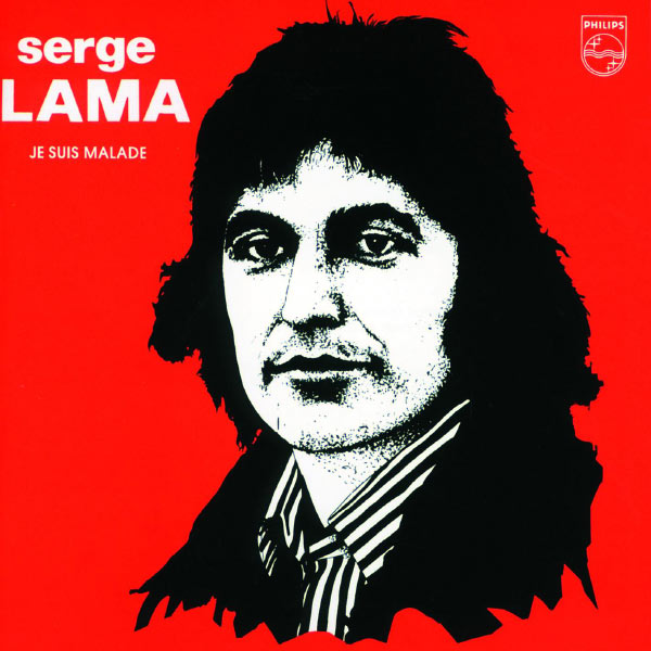 Je suis malade serge lama t l charger et couter l 39 album - Je suis malade chanson ...