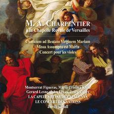 Marc Antoine Charpentier à la Chapelle Royale de Versailles (Canticum ad Beatam Virginem Mariam - Missa Assumpta est Maria - Concert pour les violes)