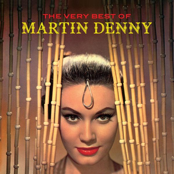 Martin Denny - The Best Of Martin Denny