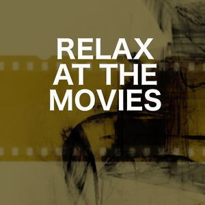 Relax At the Movies