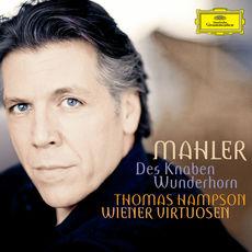 Gustav Mahler : Des Knaben Wunderhorn (Le cor merveilleux de l'enfant)