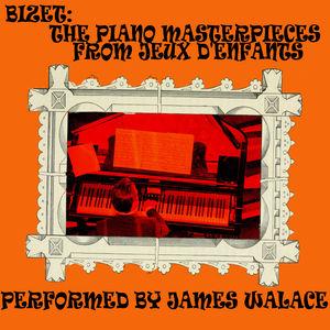 Bizet: The Piano Masterpieces From Jeux D'Enfants