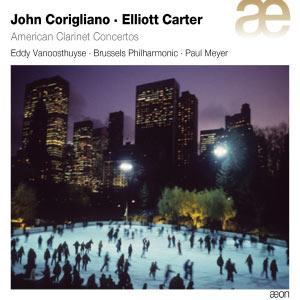 John Corigliano - Elliott Carter : American Clarinet Concertos