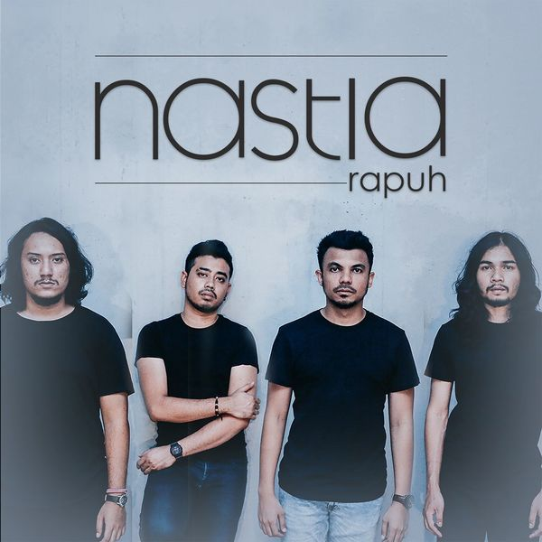 Rapuh | Nastia – Download and listen to the album Nastia Rapuh