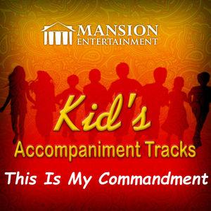 This Is My Commandment (Kid's Karaoke)