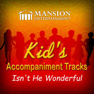Isn't He Wonderful (Kid's Karaoke)