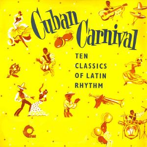 Cuban Carnival, Ten Classics Of Latin Rhythm