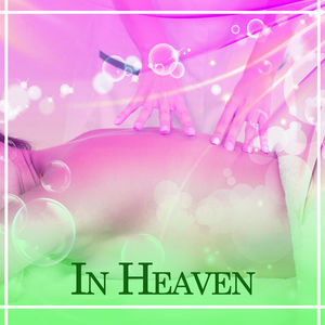 In Heaven – Spa Music, Nature Sounds for Rest, Relaxing Waves, Sounds of Sea, Spa Dream, Stress Relief, Pure Mind, Wellness