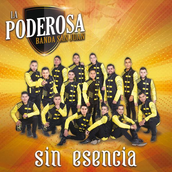 Sin Esencia   La Poderosa Banda San Juan – Download and listen to the album