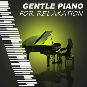 Gentle Piano for Relaxation – Piano Jazz to Relax Yourself, Easy Listening, Mellow Jazz, Calming Jazz Sounds