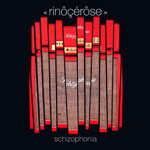 Rinôçérôse - Schizophonia