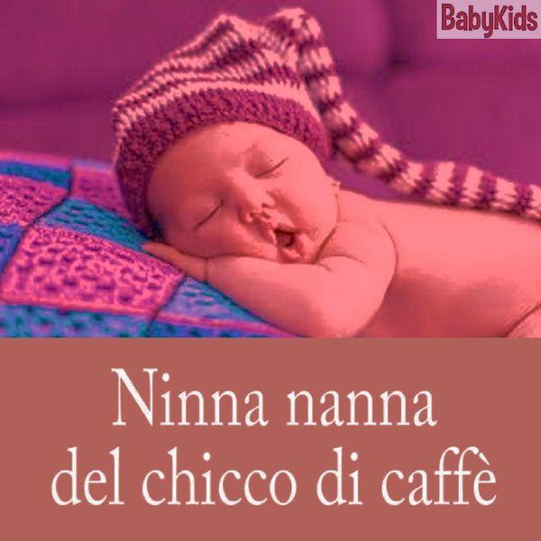 ninna nanna del chicco di caffe 39 babykids download and