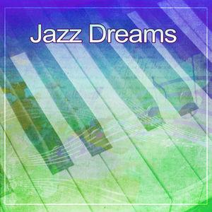 Jazz Dreams – Sweet Jazz for Night, Evening Piano, Soft & Calm Music