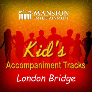 London Bridge Is Falling Down (Kid's Karaoke)