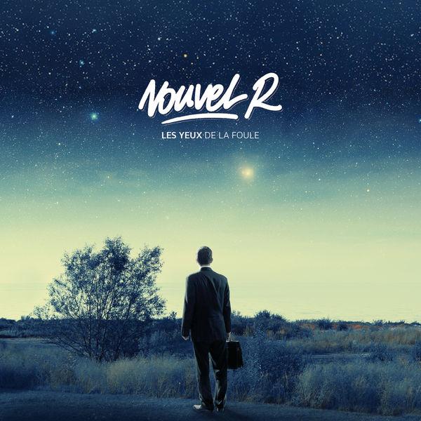 Nouvel R - Les Yeux De La Foule (2015)