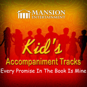 Every Promise in the Book Is Mine (Kid's Karaoke)