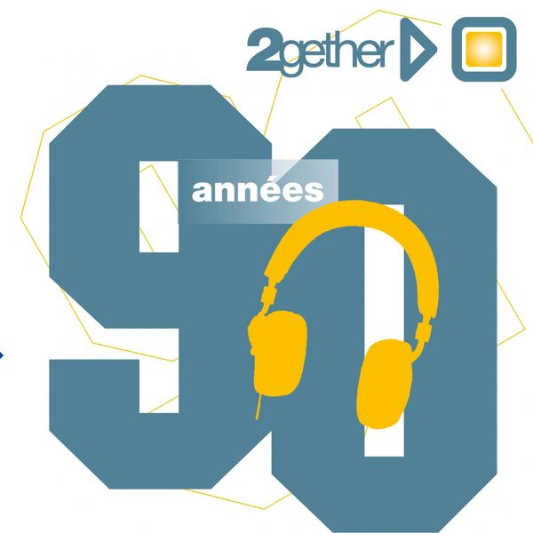 Best of 90′s (2gether – Annees 90)