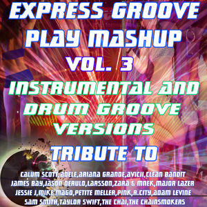Play Mashup compilation Vol. 3 (Special Instrumental And Drum Groove Versions) [Tribute To Calum Scott-Adele-Ariana Grande-Drake Etc..]