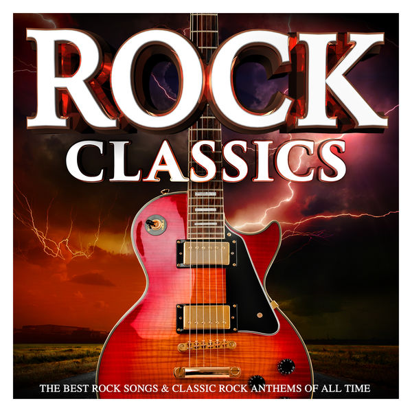 rock classics the best rock songs classic rock anthems of all time various artists. Black Bedroom Furniture Sets. Home Design Ideas