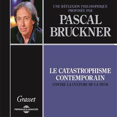 pascal bruckner pascal bruckner le catastrophisme contemporain contre la culture de la peur - Pascal Bruckner Mariage