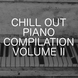 Chill Out Piano Compilation, Vol. 2