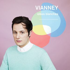 Vianney - Idées blanches (Deluxe Edition)
