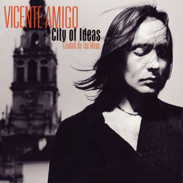 Vicente Amigo Ciudad de las Ideas (City of Ideas) - 0019341163022_600
