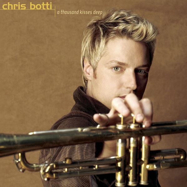 Chris Botti: A Thousand Kisses Deep - Music on Google Play