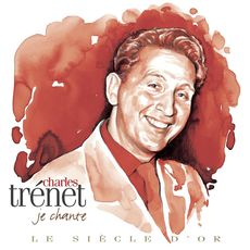 Charles Trenet : Je chante