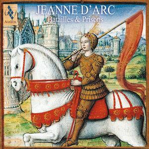 Jeanne d'Arc : Batailles & Prisons (L'Épopée d'une Visionnaire)