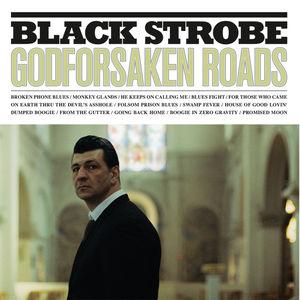 vignette de 'Godforsaken roads (Black Strobe)'