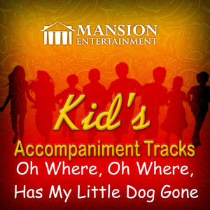 Oh Where, Oh Where, Has My Little Dog Gone? (Kid's Karaoke)