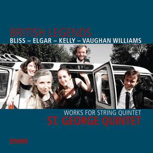 Bliss, Elgar, Kelly & Vaughan Williams: British Legends (Works for String Quintet)