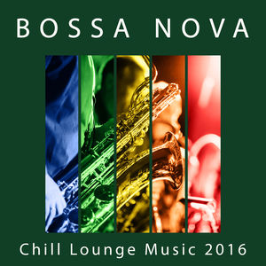 Bossa Nova Chill Lounge Music 2016 - Saturday Night with Jazz, Background Piano Bar Jazz