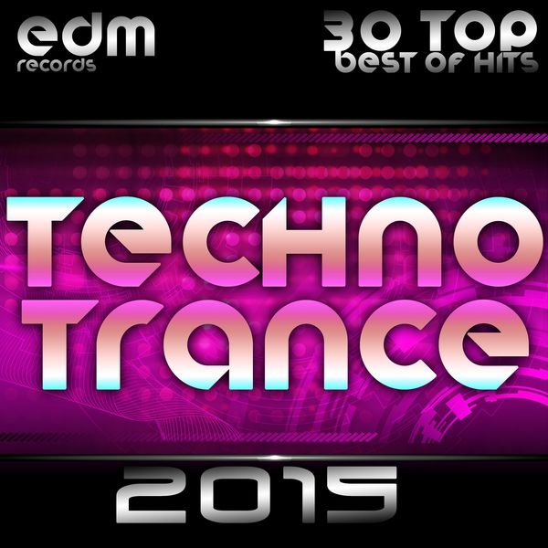 Techno Trance 2015 30 Top Hits Best Of Acid House Rave