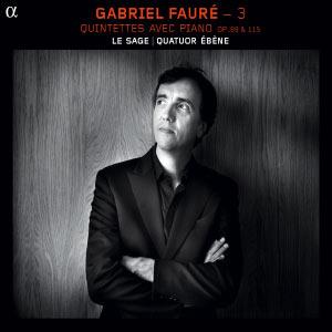 Gabriel Fauré (vol. 3) : Quintettes avec piano, Op. 89 & 115