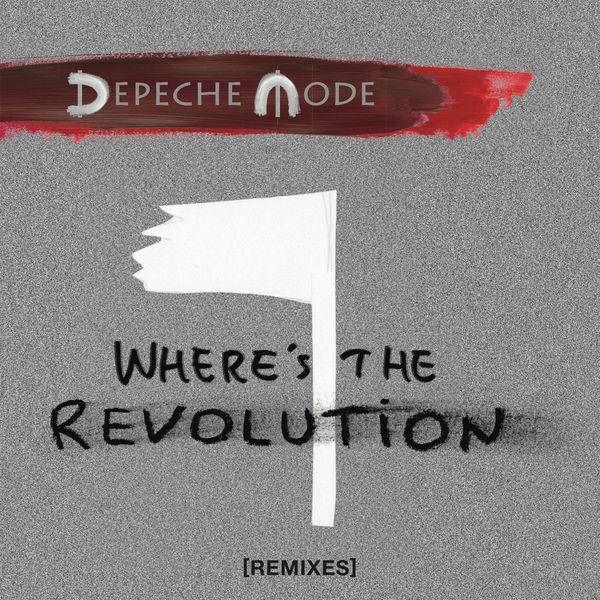 Depeche Mode - Where's the Revolution [Remixes] (2017) FLAC