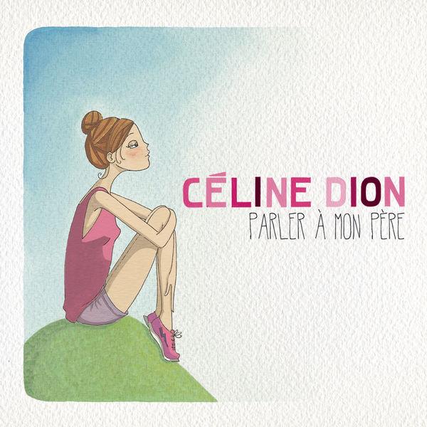 Telecharger Pere La De Chanson Celine Dion Download Mon Free Parler A