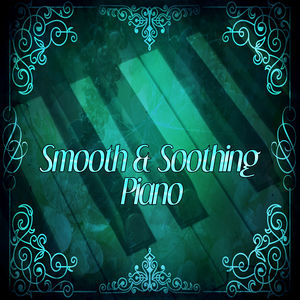 Smooth & Soothing Piano – Easy Listening, Soft Piano Jazz, Jazz by Night, Evening Relaxation