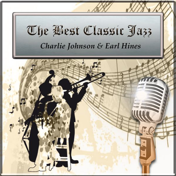 The best classic jazz charlie johnson earl hines earl for Classic jazz house