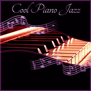 Cool Piano Jazz - Calming Piano Sounds, Soft Piano, Relaxing Jazz, Chilled Jazz, Lounge Jazz, Smooth Background Jazz, Jazz Music