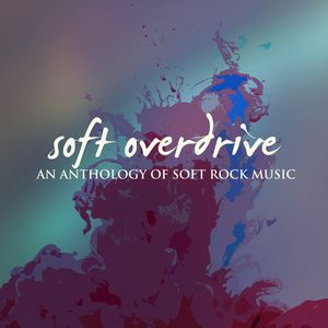 soft overdrive an anthology of soft rock music various artists download and listen to the. Black Bedroom Furniture Sets. Home Design Ideas