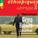 Mistakes on Purpose (Ethiopiques 30) | Girma Bèyènè