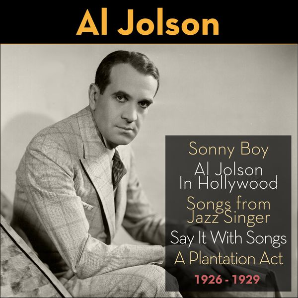 sonny boy al jolson in hollywood 1926 1929 al jolson download and listen to the album. Black Bedroom Furniture Sets. Home Design Ideas
