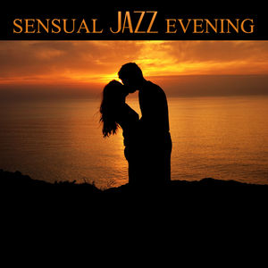 Sensual Jazz Evening – Hot Massage, Sensual & Love Piano Jazz, Background Music for Lovers, Sexy Jazz Lounge, Erotic Music for Intimate Moments