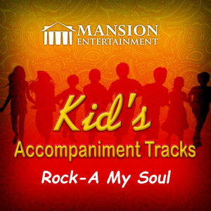Rock-A My Soul (Kid's Karaoke)