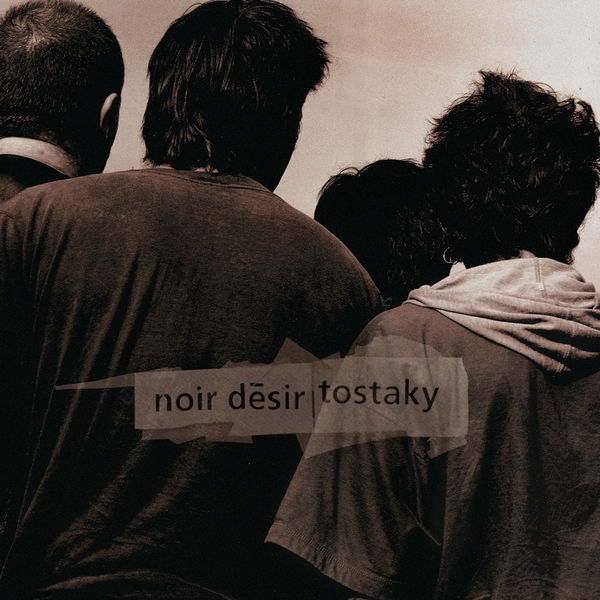 Tostaky – 20 ans | Noir Désir – Download and listen to the album