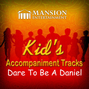 Dare to Be a Daniel (Kid's Karaoke)