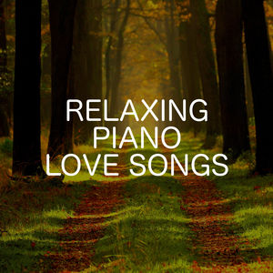 Relaxing Piano Love Songs